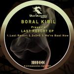 KIBIL, Boral - Last Resort EP (Front Cover)