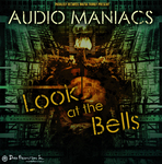 AUDIO MANIACS - Look At The Bells (Front Cover)