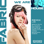 FABRIC - WE ARE HOUSE Remix Lab (Front Cover)