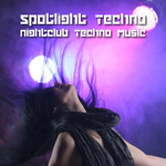 Spotlight Techno: Nightclub Techno Music