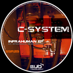 C SYSTEM - Infrahuman EP (Front Cover)