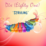 DIX (EIGHTY ONE) - Striking (Front Cover)