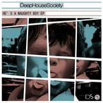 DEEP HOUSE SOCIETY - He's A Naughty Boy EP (Front Cover)