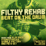 FILTHY REHAB - Beat On The Drum (Front Cover)