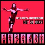 HOT N DIRTY/UWE WORLITZER - Not So Doert (Front Cover)
