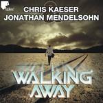 KAESER, Chris/JONATHAN MENDELSOHN - Walking Away (Front Cover)