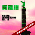 VARIOUS - Berlin Minimal Underground Vol 12 (Front Cover)