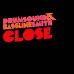 DRUMSOUND & BASSLINE SMITH - Close (Front Cover)