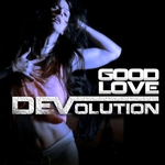 DEVOLUTION - Good Love (Front Cover)
