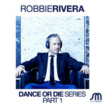 RIVERA, Robbie - Dance Or Die Series (Front Cover)