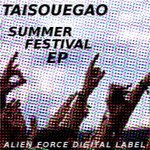 TAISOUEGAO - Summer Festival EP (Front Cover)
