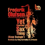 OLUFSEN, Frederik - Yet Another Sax Thing (Keep Swingin') (Front Cover)