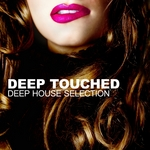 Deep Touched (Deep House Selection)