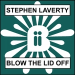 LAVERTY, Stephen - Blow The Lid Off (Front Cover)