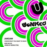 JAKSAW - I Know What You Want EP (Front Cover)