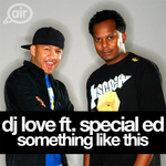 DJ LOVE feat SPECIAL ED - Something Like This (Front Cover)