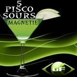 MAGNETIE - 5 Pisco Sours (Front Cover)