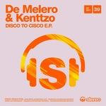 DE MELERO & KENTTZO - Disco To Cisco EP (Front Cover)