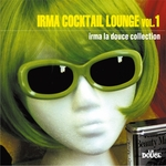 VARIOUS - Irma Cocktail Lounge Vol 1 (Irma La Douce Collection) (Front Cover)