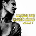 VARIOUS - Nothing But House Music (Vol 1) (Front Cover)