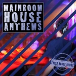 Mainroom House Anthems