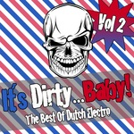 VARIOUS - It's Dirty Baby! The Best Of Dutch Electro Vol 2 (Front Cover)