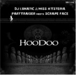 LUNATIC & MISS HYSTERIA/PARTYRAISER/SCRAPE FACE - Hoodoo EP (Front Cover)