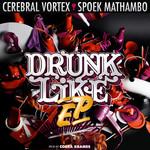 Drunk Like EP