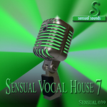 VARIOUS - Sensual Vocal House #7 (Front Cover)