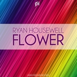 HOUSEWELL, Ryan - Flower (Front Cover)
