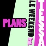 LE WEEKEND feat TESSA - Plans (Front Cover)