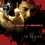 GRANT, Max B vs DREADY 2 - Ip Mans (Front Cover)