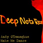 O DONOGHUE, Andy - Make Me Dance (Front Cover)