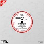 BROKE N - Short Circuit Volume 3 (Front Cover)