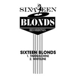 SIXTEEN BLONDS - Timemachine (Front Cover)