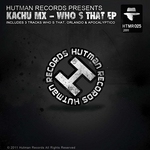 KACHU MX - Who S That EP (Front Cover)