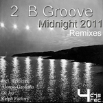 2 B GROOVE - Midnight 2011 (remixes) (Front Cover)