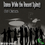 DJ ESEAL - Dance While The Record Spins (Front Cover)