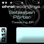 PORTER, Sebastian - Tweaking EP (Front Cover)