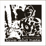 ILISHO GROUPE - Love & Hate (Front Cover)
