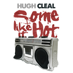CLEAL, Hugh - Some Like It Hot (Front Cover)