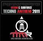 VEGIM/REX B/SUBFORCE/STEEL GROOVES/SUBFORCE - Techno Anthem 2011 (Front Cover)