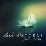 DARK MATTERS - Fallen Feathers (Front Cover)