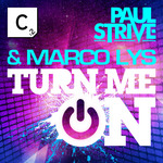 LYS, Marco & PAUL STRIVE - Turn Me On (Front Cover)