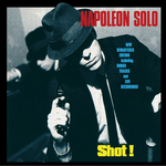 NAPOLEON SOLO - Shot! (+ Bonus Live Concert) (Front Cover)