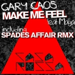 CAOS, Gary feat MAYA - Make Me Feel (Mighty Real) (remixes) (Front Cover)