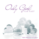 SKITZ, Nick vs DJ LOTUS - Only Girl (In The World) (remixes) (Front Cover)