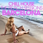 VARIOUS - Chill House Barcelona: The Beach Sessions (Front Cover)
