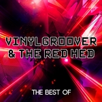 VINYLGROOVER & THE RED HED - Best Of Vinylgroover & The Red Head (Front Cover)
