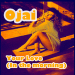 OJAI - Your Love (In The Morning) (Back Cover)
